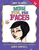 How to Draw MORE Fun, Fab Faces: A comprehensive, step-by-step guide to drawing and coloring the female face in profile and 3/4 view. (Volume 2)
