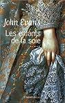 Les enfants de la soie par Evans