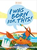 lil born - I Was Born For This! (Best of Buddies)