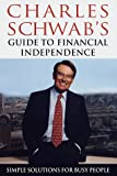 Charles Schwab's Guide to Financial Independence, Charles Schwab, 0609601245