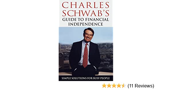 Charles Schwab's Guide to Financial Independence: Simple