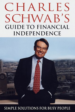 Charles Schwabs Guide To Financial Independence  Simple Solutions For Busy People