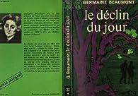 Le déclin du jour par Germaine Beaumont