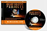 Killer Welding Projects Volume 1