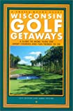 Wisconsin Golf Getaways, Jeff Mayers and Jerry Poling, 0915024918