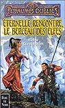 Les Royaumes Oubliés - Éternelle rencontre, le berceau des elfes par Cunningham