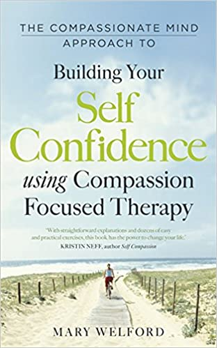 Book The Compassionate Mind Approach to Building Self-Confidence: Series editor, Paul Gilbert