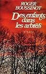 Des enfants dans les arbres par Boussinot