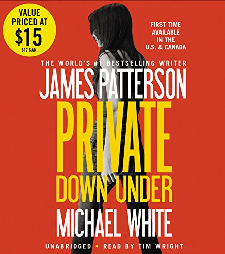 Private Down Under by James Patterson, Michael White