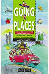 Going Places: Family Getaways in the Pacific Northwest Paperback