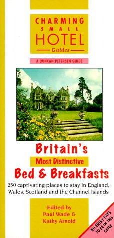 Britain's Most Distinctive Bed & Breakfasts (Charming Small Hotel Guides)...