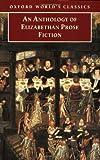 An Anthology of Elizabethan Prose Fiction, , 0192839012