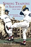 img - for Spring Training in Sarasota, 1924-1960: New York Giants and Boston Red Sox book / textbook / text book