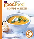 Good Food 101: Soups & Sides: Triple-tested Recipes