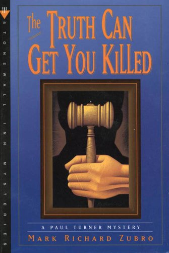 The Truth Can Get You Killed: A Paul Turner Mystery (Paul Turner Mysteries Book 4) by [Zubro, Mark Richard]
