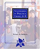 Standards in Practice : Grades 6-8, Wilhelm, Jeffrey D., 0814146945