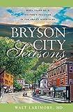 Bryson City Seasons, Walt Larimore, 0310256720