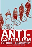 img - for Anti-Capitalism by Ezequiel Adamovsky (2011-05-03) book / textbook / text book