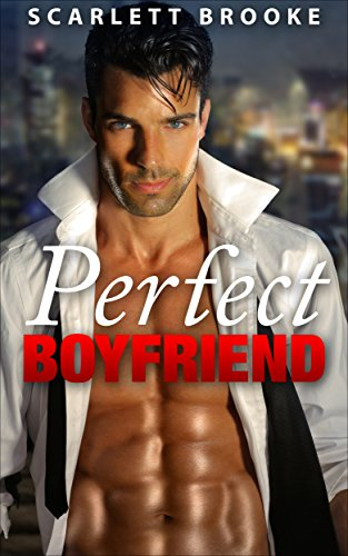 Search : Perfect Boyfriend: (A Sexy Taboo Erotic African American BBW Alpha Billionaire White Male BMWM Romance)