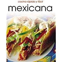 Cocina rápido y fácil mexicana (Cocina Rapida Y Facil) (Spanish Edition)