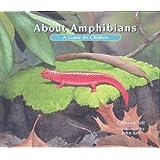 About Amphibians: A Guide for Children