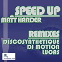 Amazon.co.jp: Speed Up (With Remixes) [Explicit]: Matt Harder: デジタルミュージック