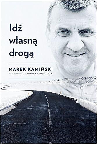 Idz Wlasna Droga Amazones Joanna Podsadecka Marek