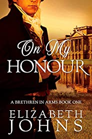 On My Honour: A Traditional Regency Romance (Brethren in Arms Book 1)
