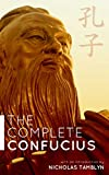 The Complete Confucius: The Analects, The Doctrine