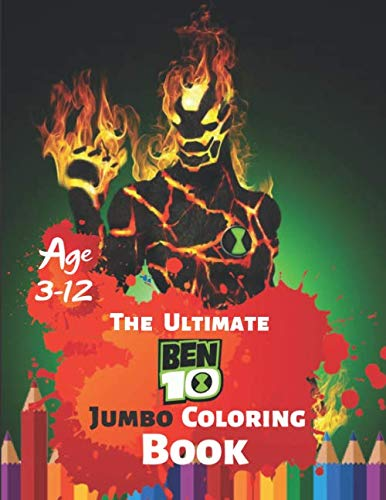 The Ultimate Ben 10 Coloring Book Age 3-12: Coloring Book for Kids and Adults, Activity Book, Great Starter Book for Children With 50 High-quality -