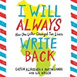 I Will Always Write Back: How One Letter Changed Two Lives | Martin Ganda,Caitlin Alifirenka,Liz Welch