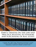 Dart's Treatise on the Law and Practice Relating to Vendors and Purchasers of Real Estate, J. Henry 1817-1887 Dart and Benjamin Lennard Cherry, 1177976331