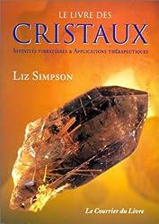 Le Livre des cristaux : Affinités vibratoires et applications thérapeutiques