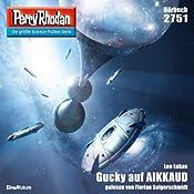 Gucky auf AIKKAUD (Perry Rhodan 2751) | Leo Lukas