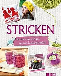 Stricken: Von den Grundlagen bis zum Lieblingsmodell (Grundlagenbuch Handarbeiten) (German Edition)