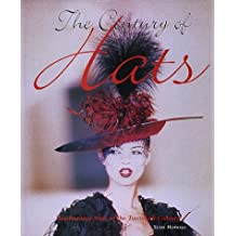 The Century of Hats: Headturning Styles of the 20th Century