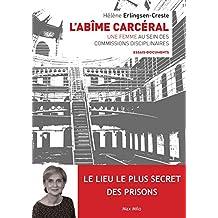 L'abîme carcéral: Une femme assesseur dans les commissions disciplinaires - Essais - documents (ESSAIS-DOCUMENT) (French Edition)