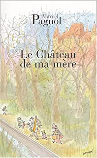 Souvenirs d'enfance [vol.2] : Le château de ma mère, Pagnol, Marcel