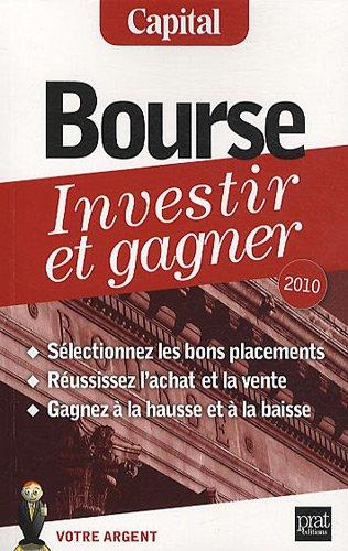 Bourse : Investir et gagner Broché – 25 février 2010 Laurens Lafont Anton Molina Eric Giraud Prat Editions
