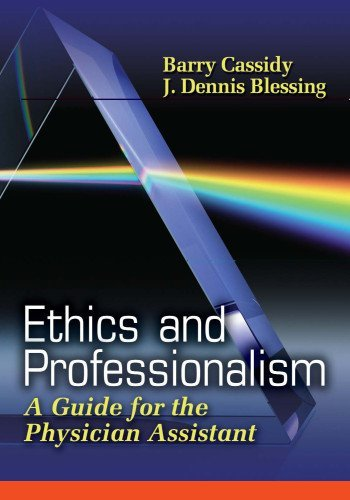 By Barry Cassidy - Ethics and Professionalism: A Guide for the Physician Assistant: 1st (first) Edition