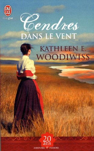 Cendres dans le vent = Ashes in the Wind (Aventures Et Passions) (French Edition)