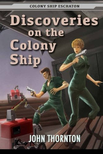 Discoveries on the Colony Ship (Colony Ship Eschaton) (Volume 6)