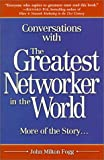 Conversations with the Greatest Networker in the World, John Milton Fogg, 0761524355