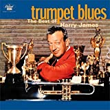 Harry James: Trumpet Blues: The Best Of