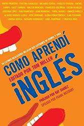 Como aprendí inglés: 55 latinos realizados relatan sus lecciones de idioma y vida (Spanish Edition)