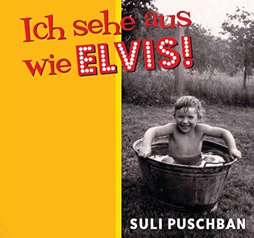 Ich sehe aus wie Elvis: Musik für Kinder