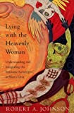 Lying with Heavenly Woman International, Robert A. Johnson, 0062511025