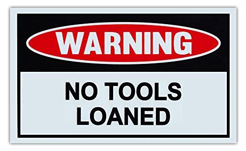 Tools No Loaned - Funny Warning Signs - No Tools Loaned - Man Cave, Garage, Work Shop