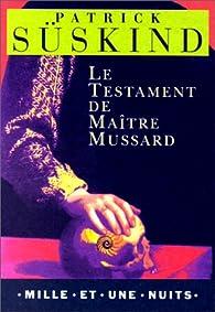 Le Testament de maître Mussard par Patrick Süskind
