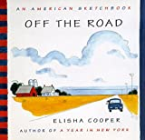 Off the Road, Elisha Cooper, 0679455868